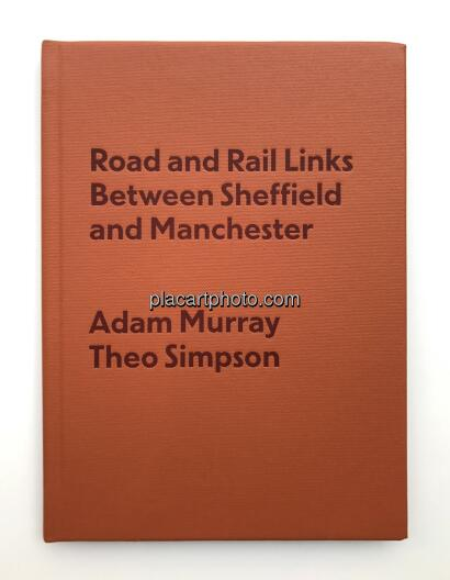 Adam Murray & Theo Simpson,Road and Rail Links Between Sheffield and Manchester