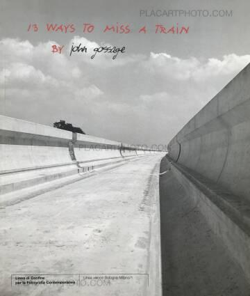 John Gossage,13 ways to miss a train