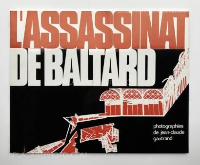 Jean-Claude Gautrand,L'Assassinat de Baltard