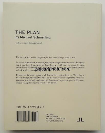 Michael Schmelling,The Plan
