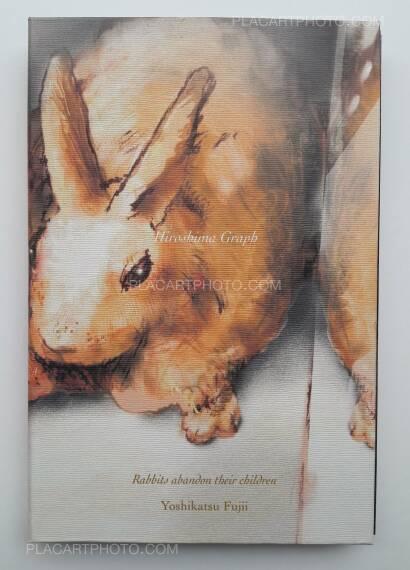 Yoshikatsu Fujii,Hiroshima Graph : Rabbits abandon their children (ONLY 72 COPIES - SIGNED)