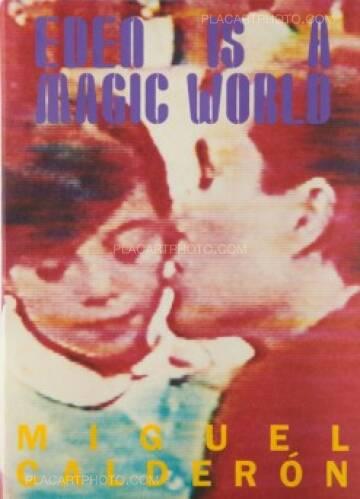 Miguel Calderón,Eden is a magic world (Signed)