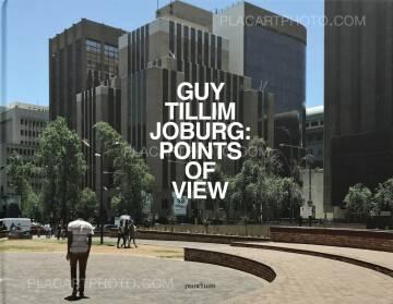 Guy Tillim,JOBURG: POINTS OF VIEW (Signed&Limited)