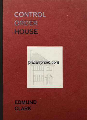 Edmund Clark,CONTROL ORDER HOUSE (First Edt)
