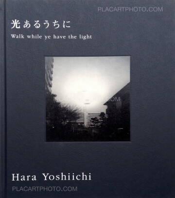 Yoshiichi Hara,Hikari aruuchini / Walk while ye have the light (Signed)