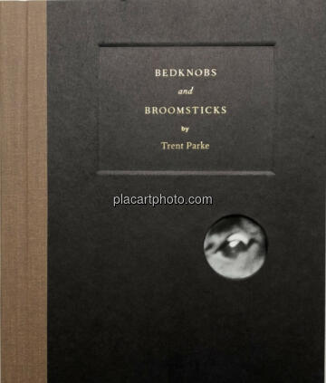 Trent Parke,BEDKNOBS and BROOMSTICKS