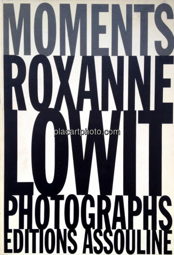 Roxanne Lowit,Moments : Roxanne Lowit Photographs
