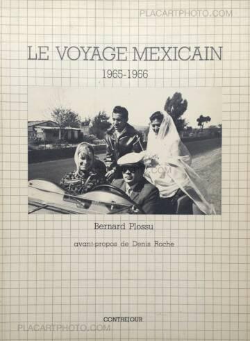 Bernard Plossu,LE VOYAGE MEXICAIN 1965-1966 (SIGNED)