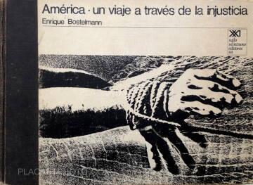 Enrique Bostelmann,América · un viaje a través de la injusticia
