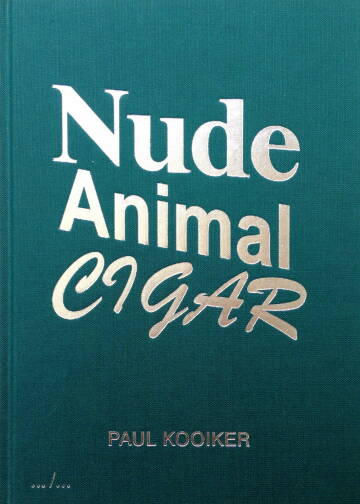 Paul Kooiker,Nude Animal Cigar (signed)