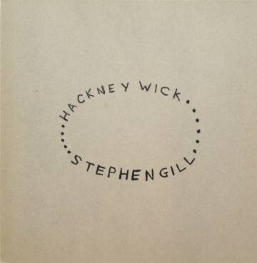 Stephen Gill,Hackney Wick (SPECIAL EDITION WITH PRINT)