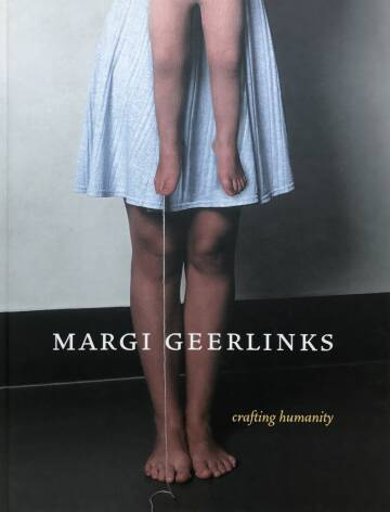 Margi Geerlinks,Crafting humanity