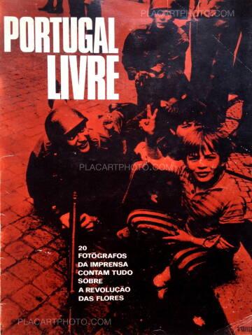 Collectif,Portugal livre : 20 Fotographos da imprensa contam tudo sobre a revoluçao das Flores
