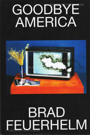 Brad Feuerhelm,Good Bye America (last copies)