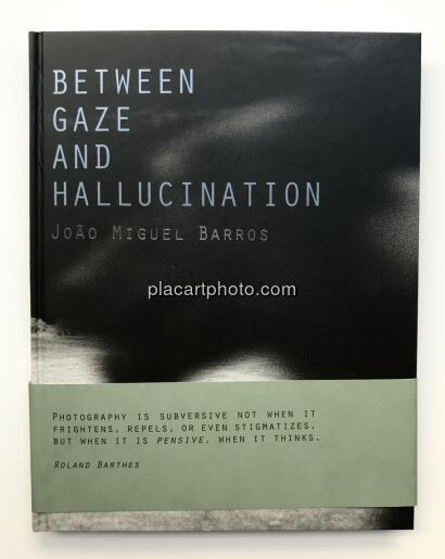 Joao Miguel Barros,Between gaze and hallucination (SIGNED) (LAST ONE DISPLAY COPY)