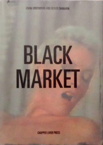 Oliver Chanarin & Adam Broomberg,Black market (ONLY 100 COPIES - SIGNED)