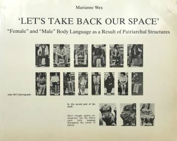 """Marianne Wex,""""Let's take back our space"""" : Female and Male Body Language as a Result of Patriarchal Structures"""