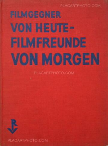 Hans Richter,Filmgegner von Heute-Filmfreunde von Morgen
