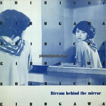 Shinichi Kinugawa,Stream behind the mirror