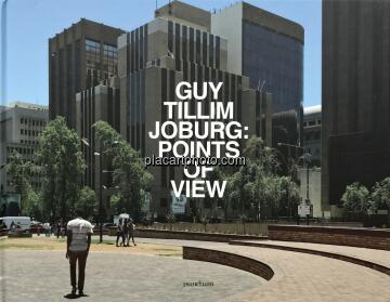 Guy Tillim,JOBURG: POINTS OF VIEW (Signed&Limited)