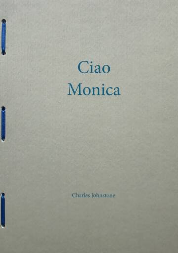 Charles Johnstone,27) Ciao Monica (Ltd to 100 copies)