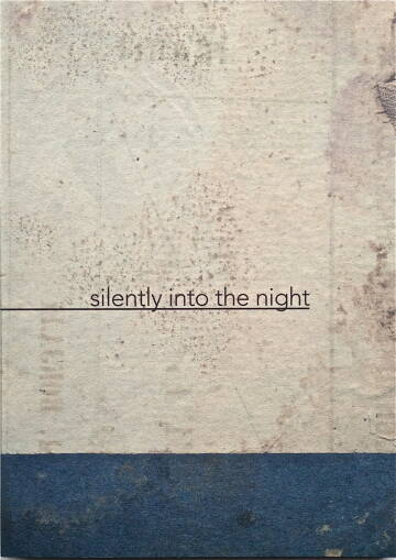 Katrien de Blauwer,I do not want to disappear silently into the night (Special Edition Signed and numbered /50)