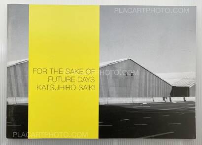 Katsuhiro Saiki,FOR THE SAKE OF FUTURE DAYS