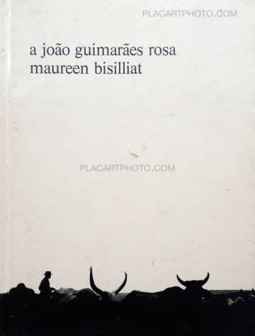 Maureen Bisilliat,A João Guimarães Rosa